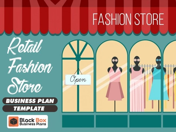 Retail Fashion Store Business Plan Template (Physical Location