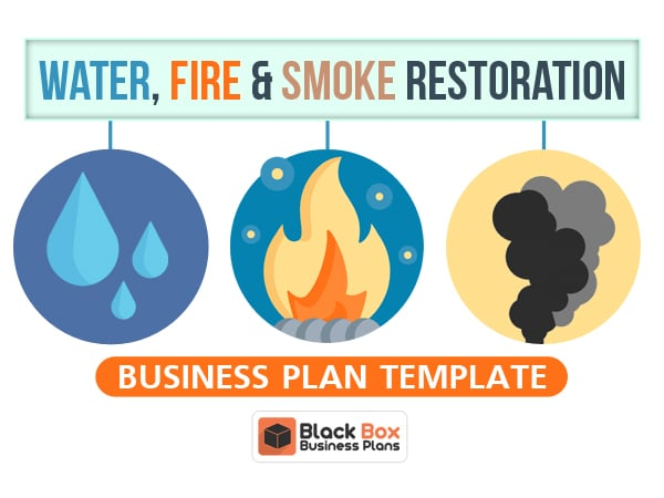 Water, Fire and Smoke restoration business plan