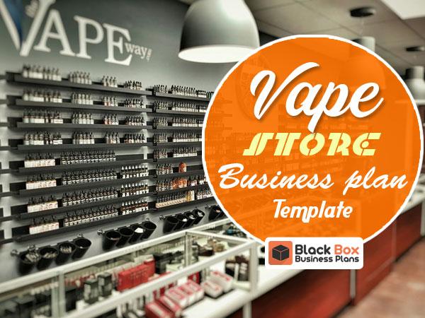 Vape Store business plan